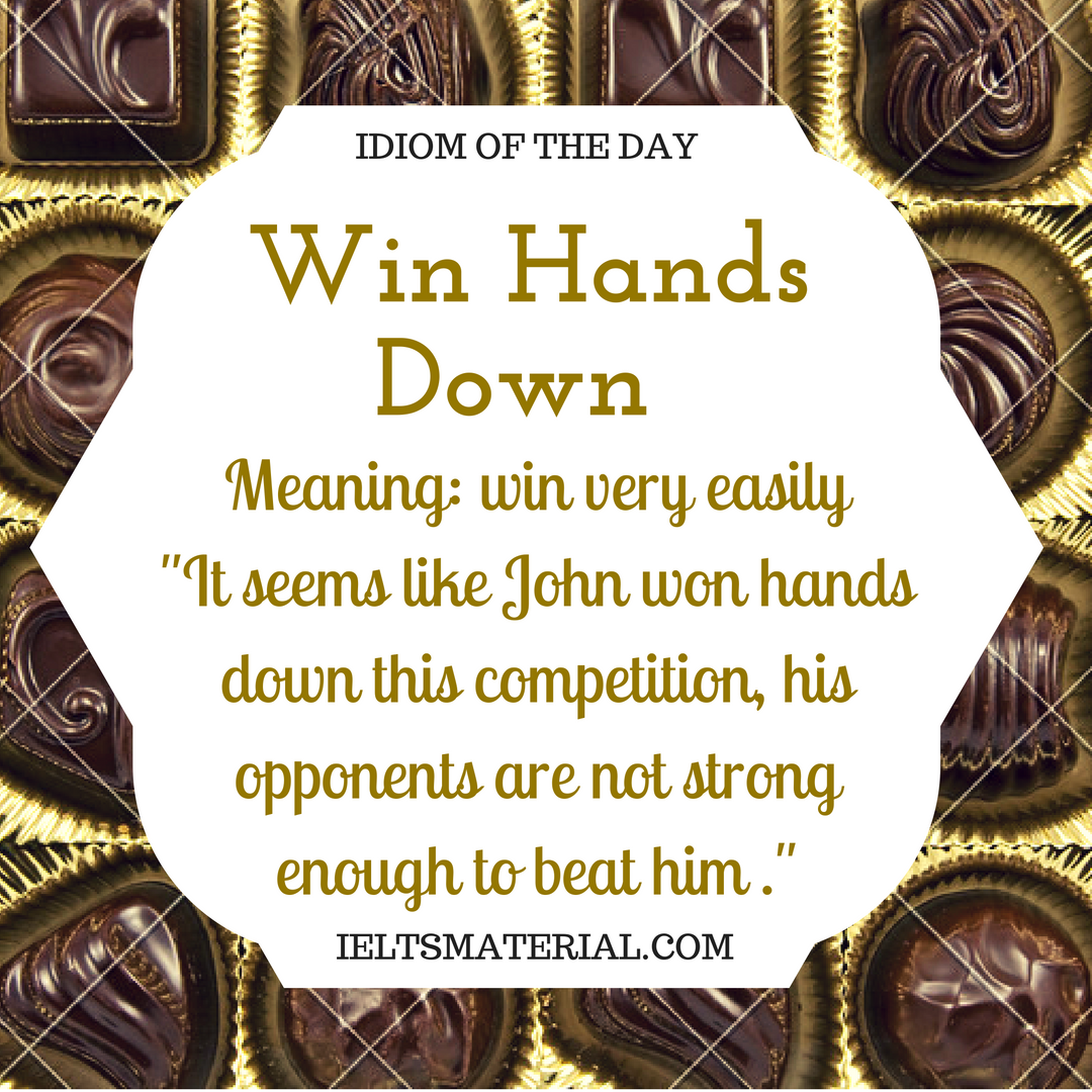 Win Hands Down – Idiom Of The Day For IELTS