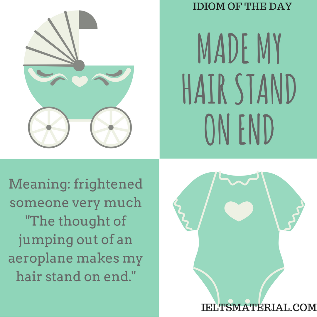 Made My Hair Stand On End – Idiom Of The Day For IELTS