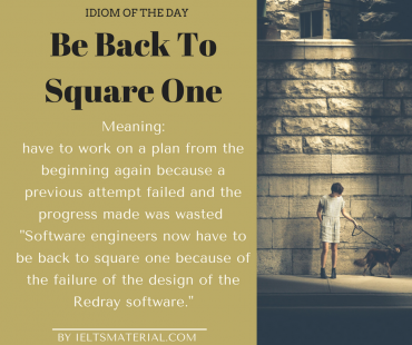 idiom of the day - be back to square one