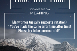 idiom of the day - time after time