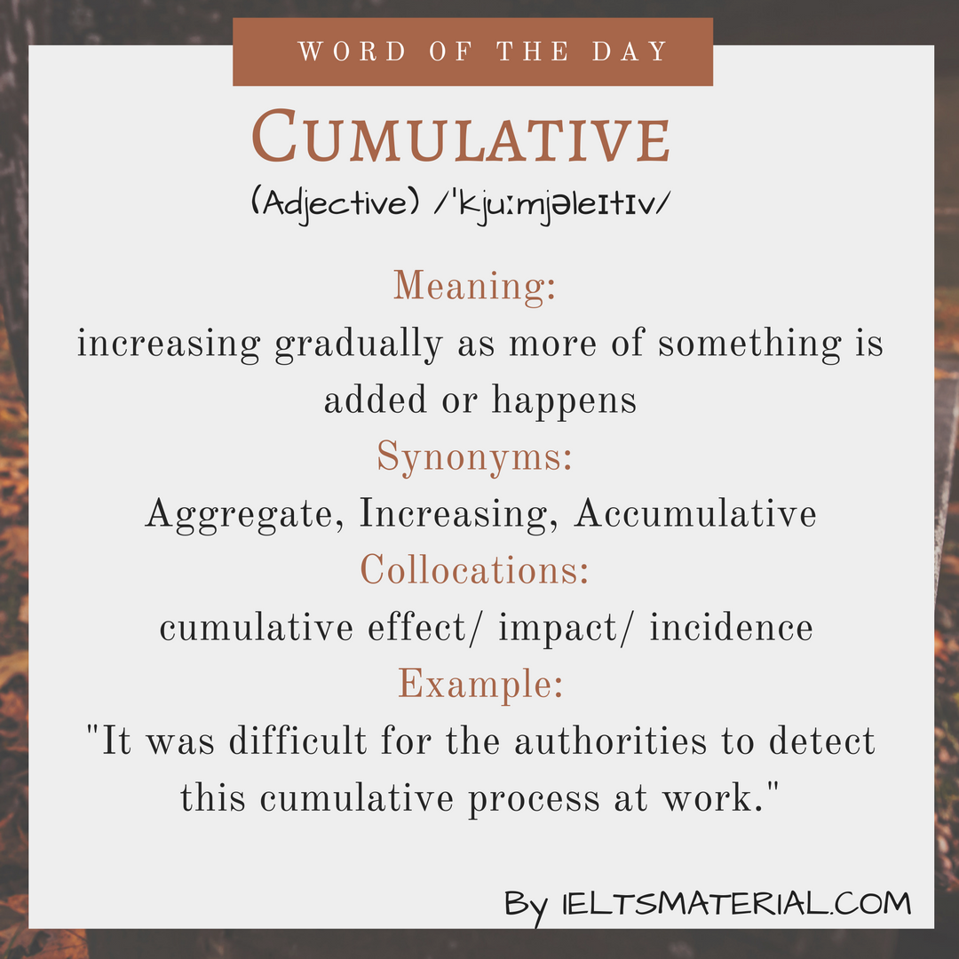 Cumulative – Word Of The Day For IELTS