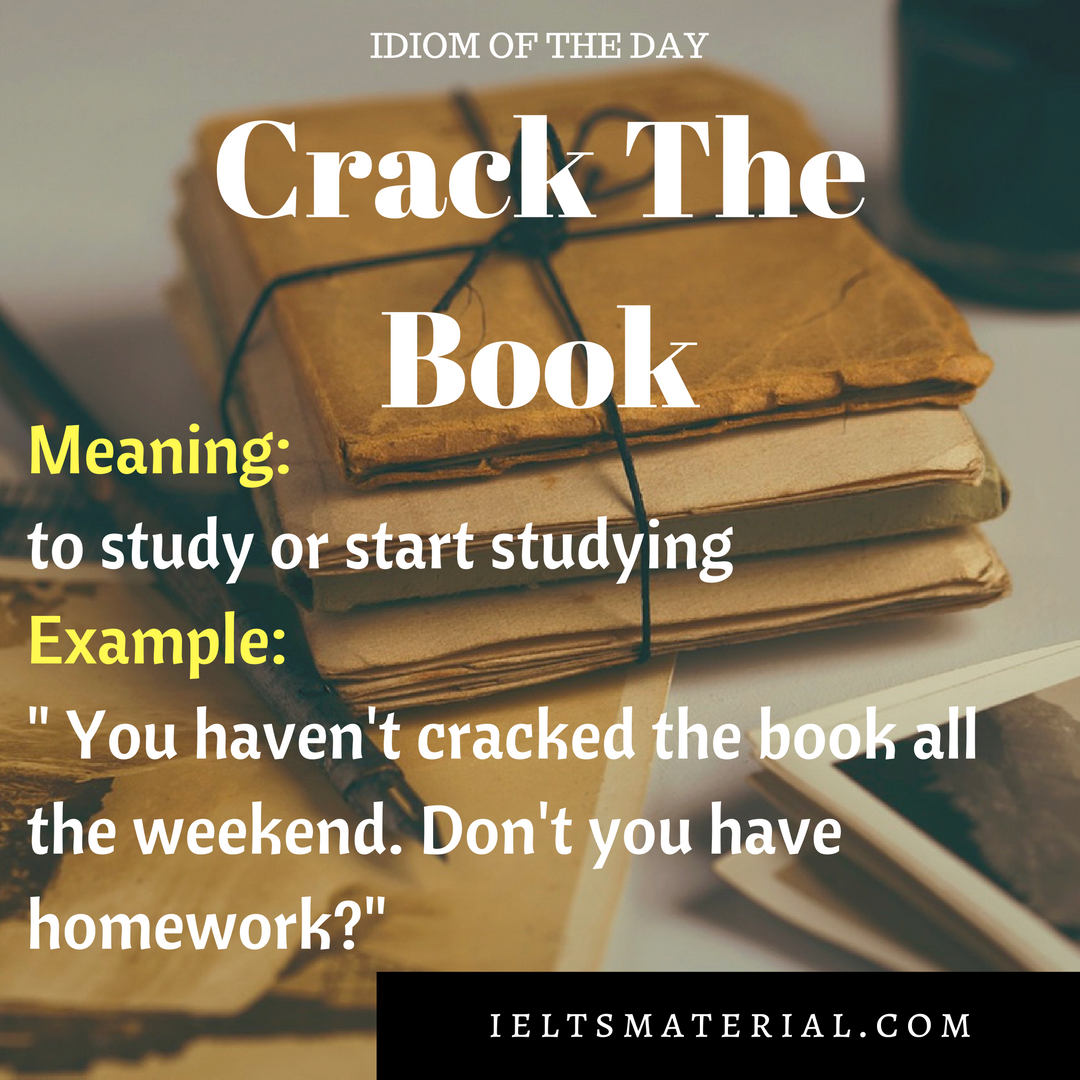 IDIOM OF THE DAY Crack The Book