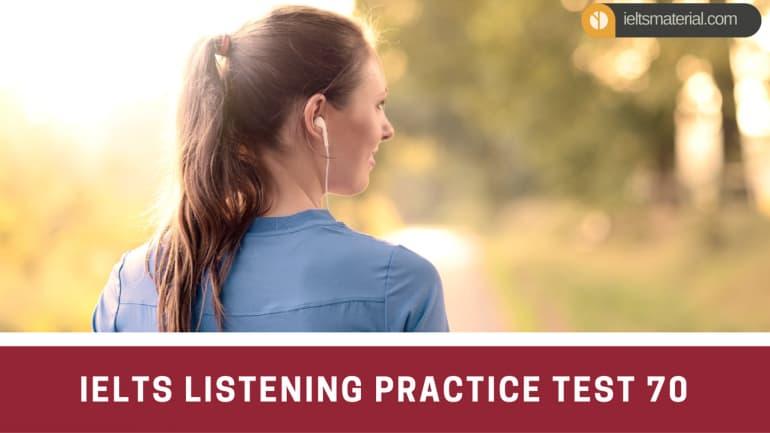 IELTS Listening Practice Test 70