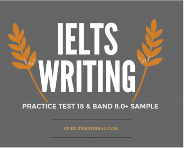 Ielts writing 2 - test 18 - By IELTSMATERIAL.COM