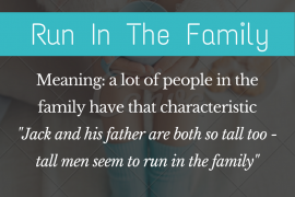 idiom of the day - run in the family
