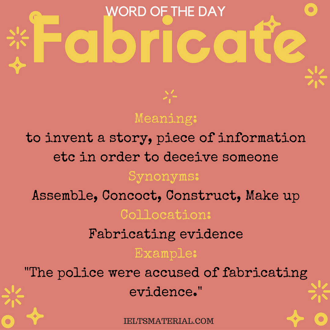 Fabricate – Word Of The Day For IELTS