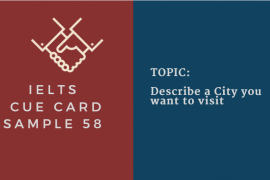 IELTS SPEAKING CUE CARD 58, TOPIC: A CITY YOU WANT TO VISIT. BY IELTSMATERIAL.COM