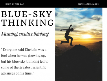 idiom of the day - blue-sky thinking