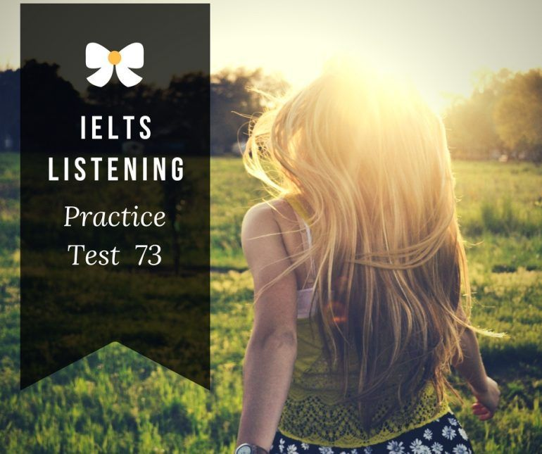 Online Free IELTS Listening Practice Test 73 on