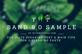 ieltsmaterial-com-band-8-sample-answer-for-ielts-speaking-test-and-main-tips-for-3-speaking-parts