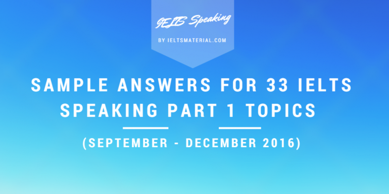 ieltsmaterial.com-sample-answers-for-ielts-speaking-part-1-topics