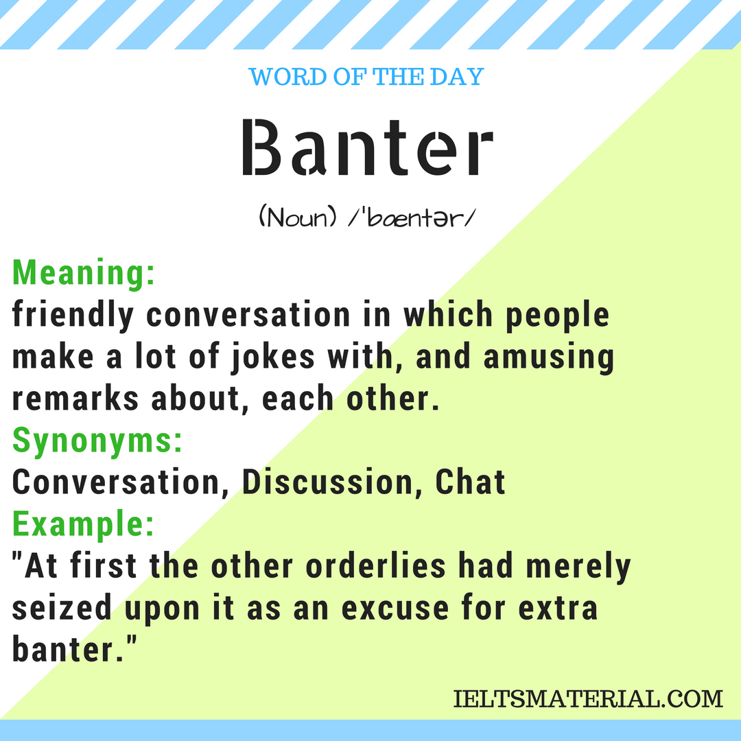 Banter – Word Of The Day For IELTS