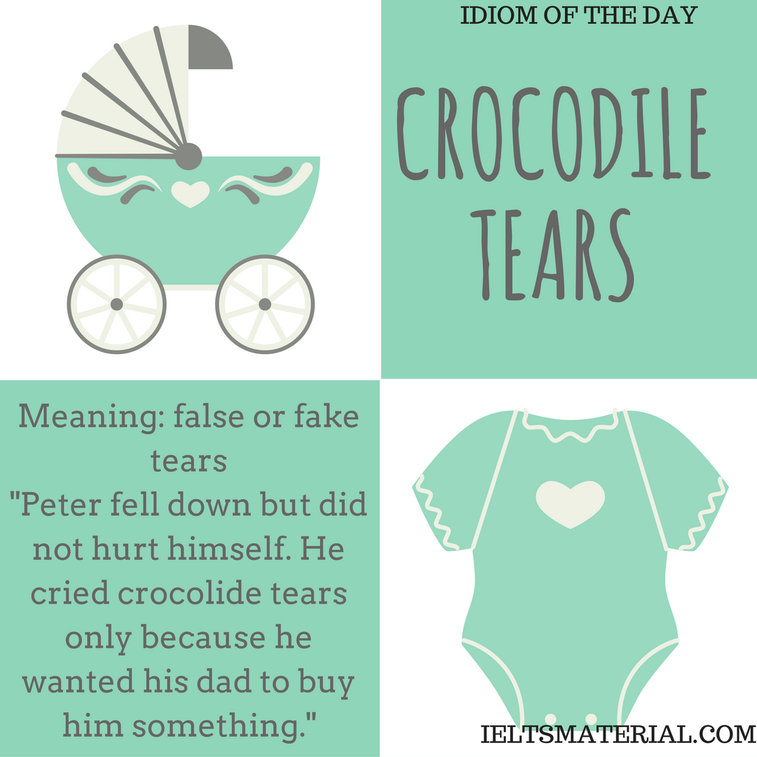IDIOM OF THE DAY CROCODILE TEARS