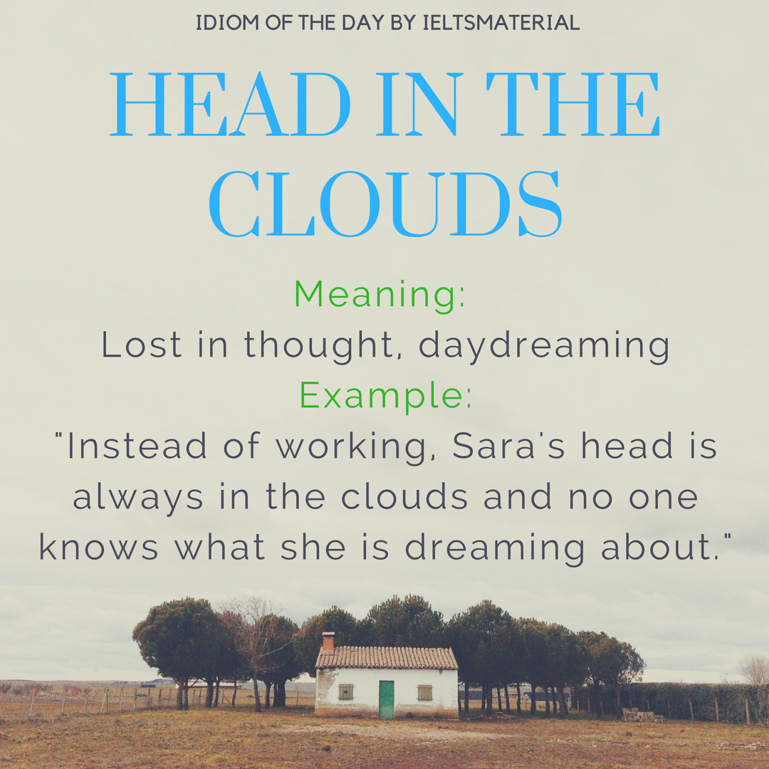 IDIOM OF THE DAY HEAD IN THE CLOUDS