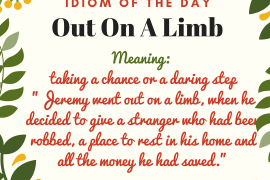 IDIOM OF THE DAY Out On A Limb