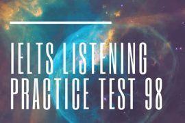 IELTS Listening Practice Test 98