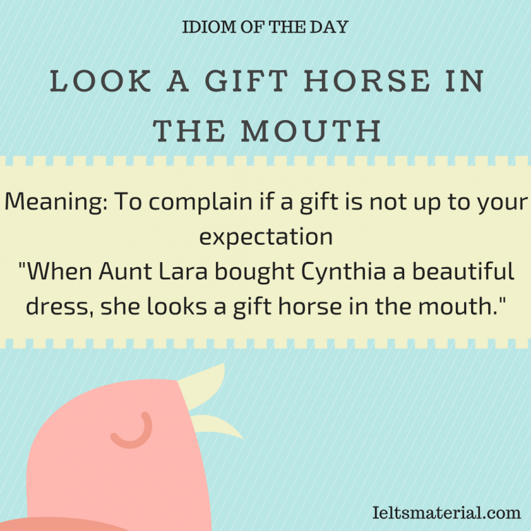 LOOK A GIFT HORSE IN THE MOUTH