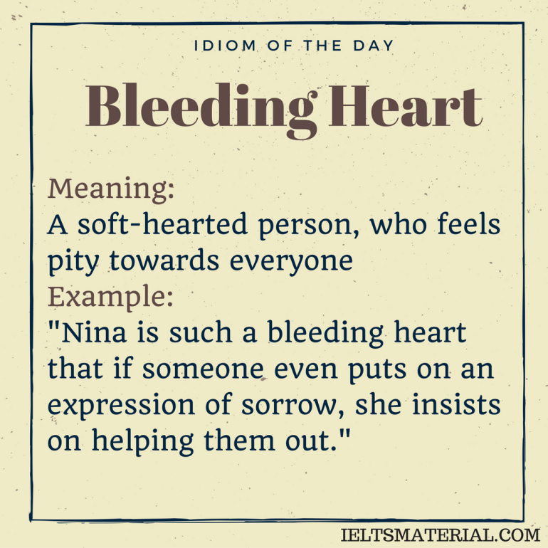 idiom of the day Bleeding Heart