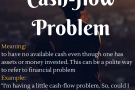 idiom of the day Cash flow Problem