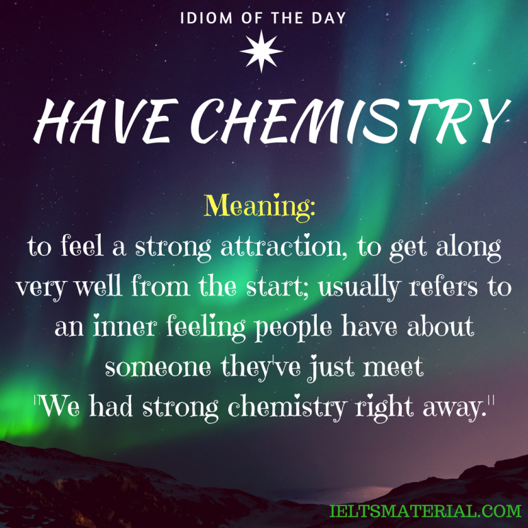 idiom of the day HAVE CHEMISTRY