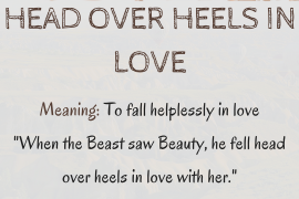 idiom of the day HEAD OVER HEELS IN LOVE