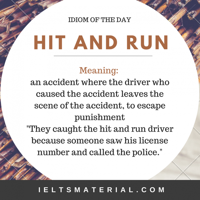 idiom of the day HIT AND RUN