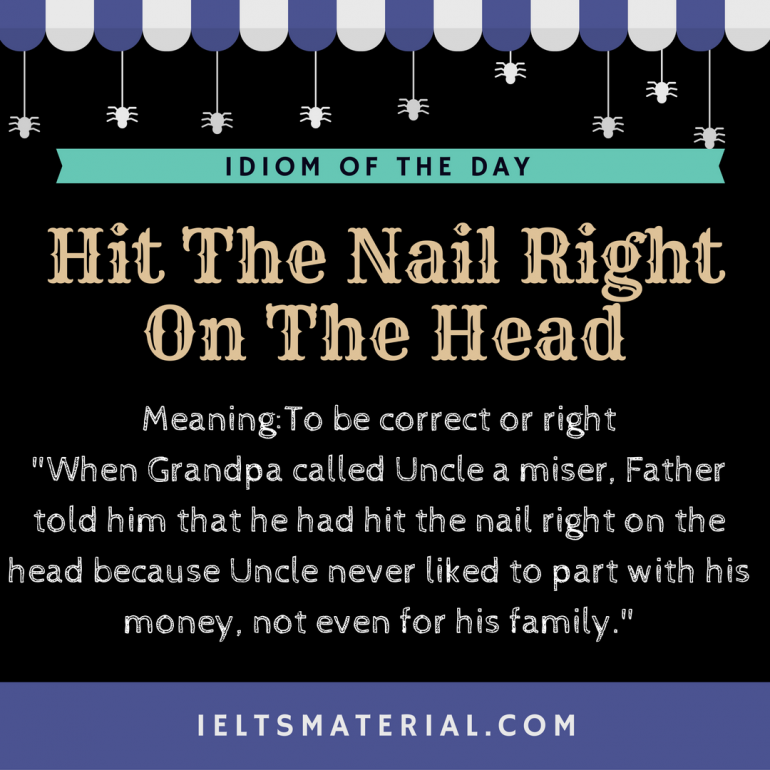 idiom of the day Hit The Nail Right On The Head