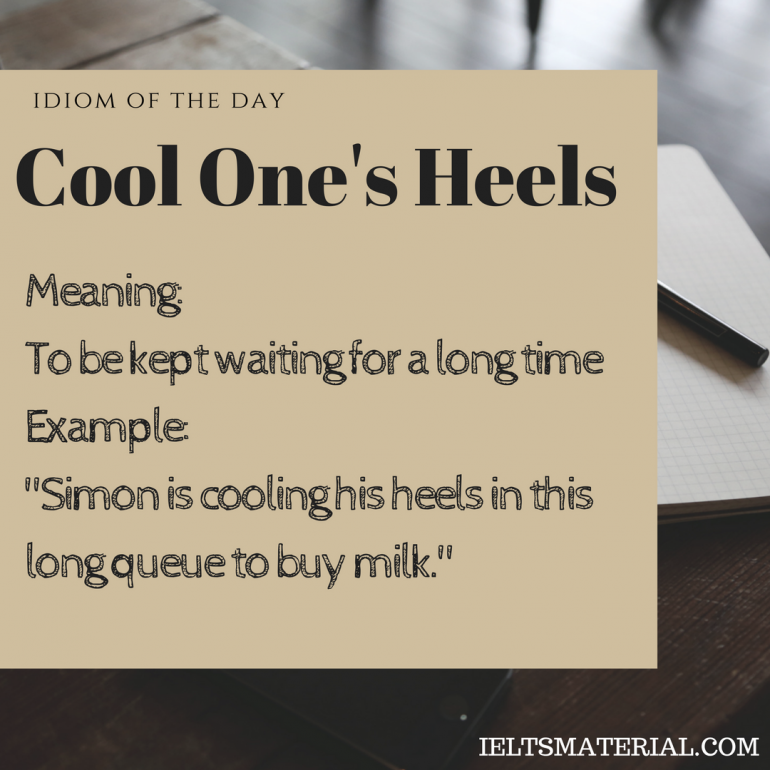 idiom-of-the-day-cool-ones-heel