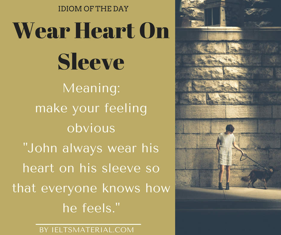 idiom of the day wear heart on seelve 1