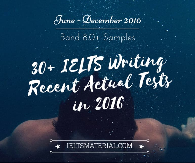30+ IELTS Writing Recent Actual Tests & Model Essays