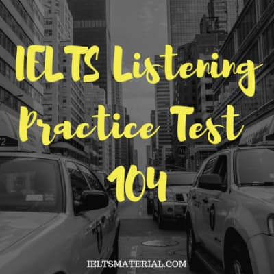 IELTS Listening Practice Test 104