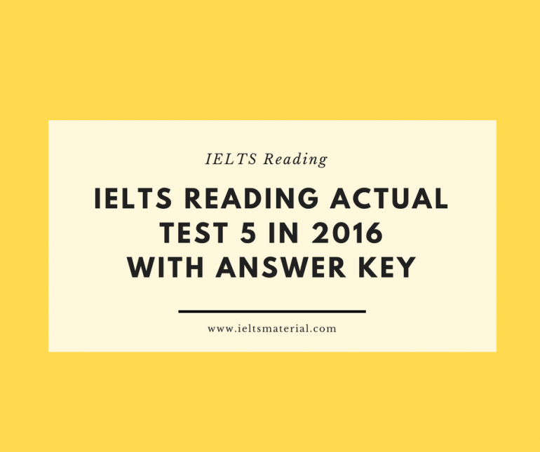 IELTS Reading Actual Test 5 in 2016 with Answer Key