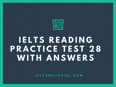 IELTS Reading Practice Test 28 with Answers