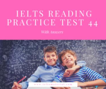 IELTS Reading Practice Test 44