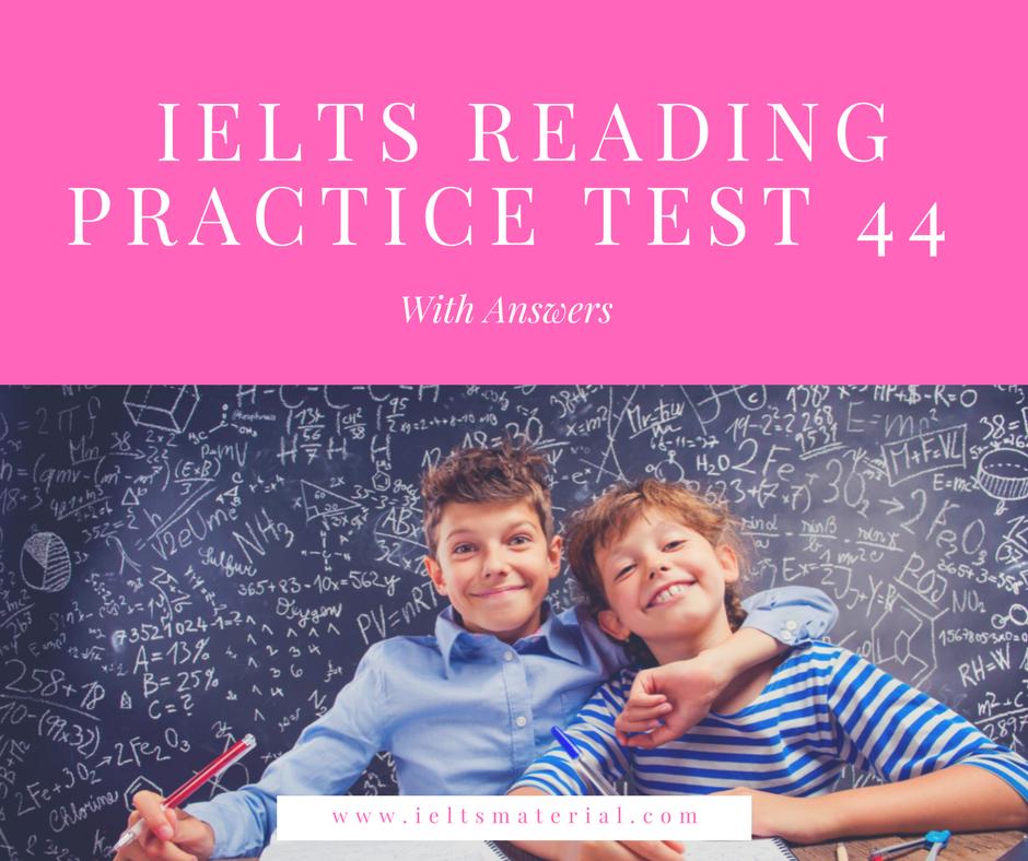 IELTS Reading Practice Test for IELTS Academic & IELTS General Training