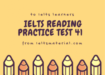 IELTS Reading Recent Actual Test 41 in 2016 with Answer Key