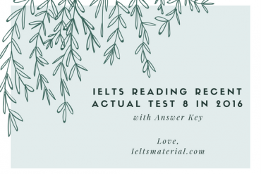 IELTS Reading Recent Actual Test 8 in 2016 with Answer Key (1)