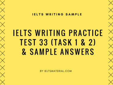 IELTS Writing Practice Test 28 (Task 1 & 2) & Sample Answers (1)