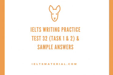 IELTS Writing Practice Test 32 (Task 1 & 2) & Sample Answers