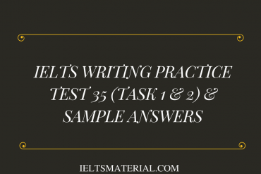 IELTS Writing Practice Test 35 (Task 1 & 2) & Sample Answers