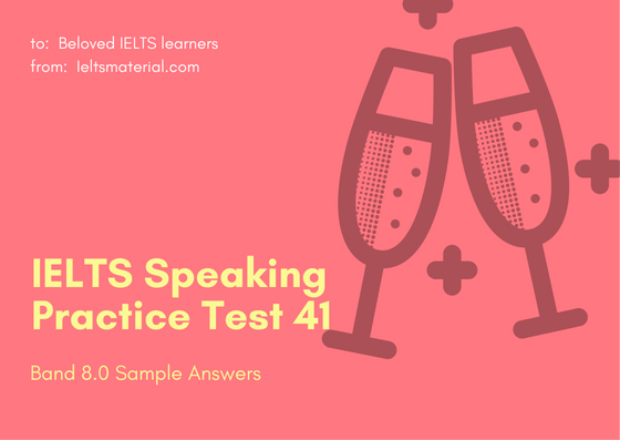 Ielts Speaking Practice Test 41