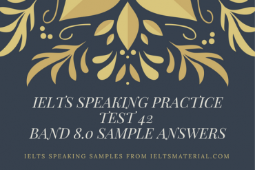 Ielts Speaking Practice Test 42