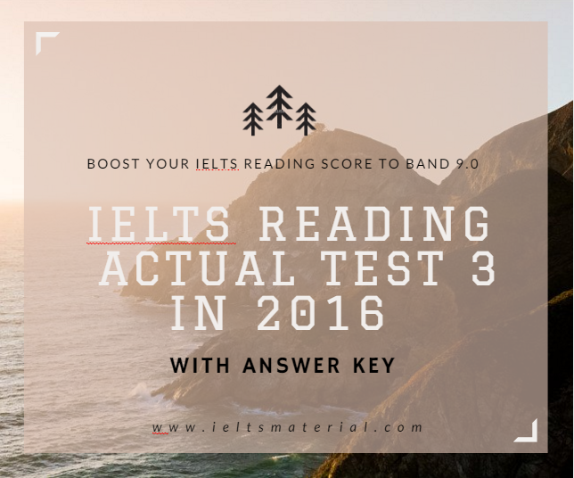 IELTS Reading Actual Test 3 in 2016 with Answer Key