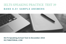 ieltsmaterial.com - ielts speaking recent actual test 39 and suggested answers