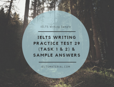 ieltsmaterial.com - ielts writing practice test 29 & sample answers