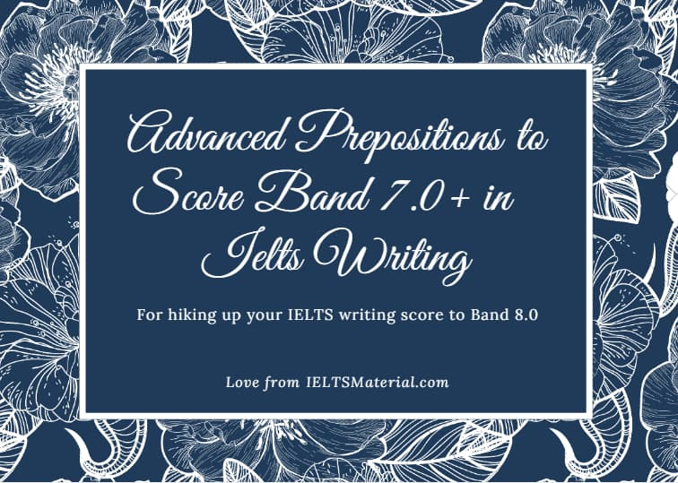 Advanced Prepositions to Score Band 7.0+ in IELTS Writing