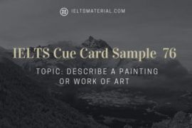 IELTS Cue Card Sample 76