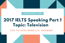 2017 IELTS Speaking Part 1 Topic- Television