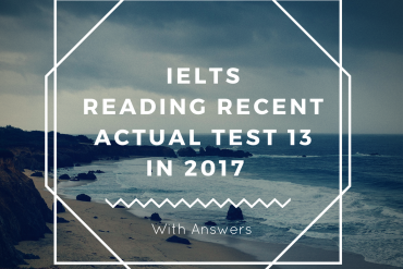 IELTS Reading Recent Actual Test 13 in 2017 with Answer Key