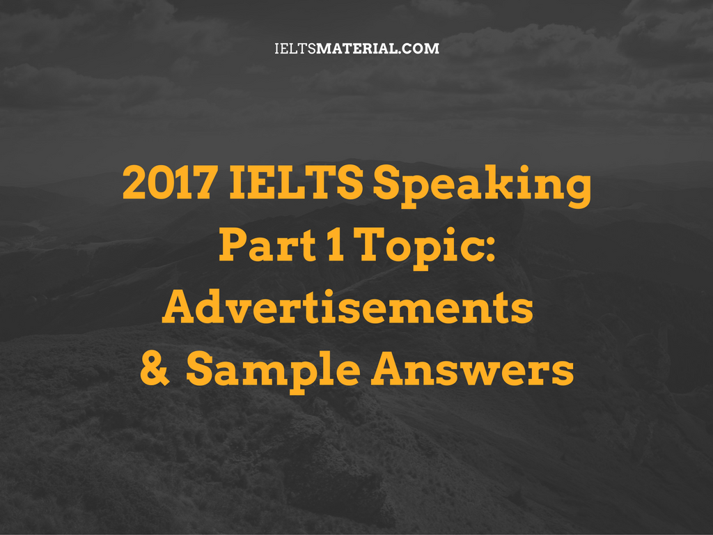 2017 ielts speaking part 1 topic advertisements sample answers